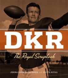 DKR: THE ROYAL SCRAPBOOK by Jenna McEachern - SIGNED