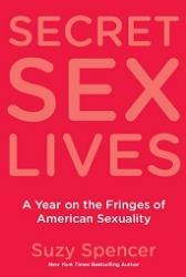 SECRET SEX LIVES by Suzy Spencer - SIGNED